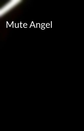 Mute Angel by lisasofly213
