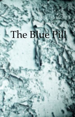 The Blue Pill by asilverbook