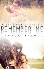 Remember Me [F I N I S H E D - I S H - will be rewriting soon] by aSecretStory