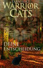 Warrior Cats - DEINE Entscheidung by Farnherz
