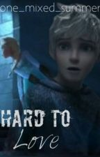 â...Hard To Loveâ... || Jack Frost x Elsa || by one_mixed_summer
