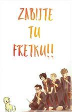 Zabijte tu Fretku!! ✔ by _Jamie_Potter_