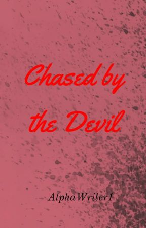 Chased By the Devil by AlphaWriter1