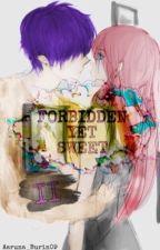 Forbidden yet Sweet II ( A vocaloid fanfic ) ( Gakupo Kamui X Luka Megurine ) by Aaruna_Burin09