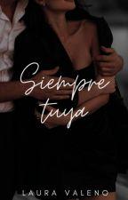 SIEMPRE TUYA © *EN CORRECCIÓN* by lauravaleno