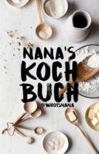 Nana's Kochbuch  by Whoisnana