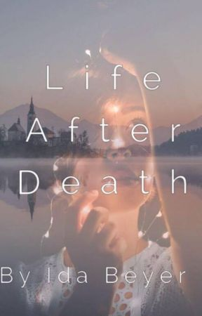 Life After Death by IdaBeyer