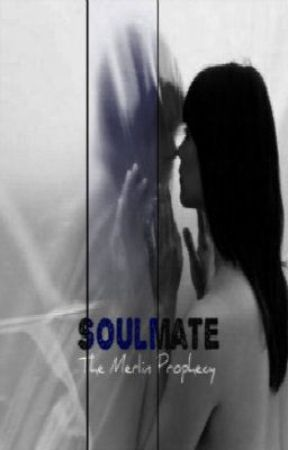 Soulmate (The Merlin Prophecy) Prologue by xXObsessionXx