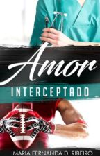 Amor Interceptado  by MariaFernandaRibeir2