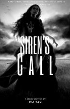Siren's Call ✔ by emjaywrites