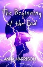 The Beginning of The End by annah___123