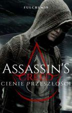 Assassin's Creed Cienie Przeszłości by Fulcrum19