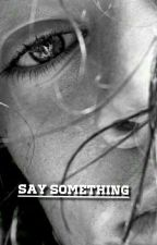 Say Something ||H.S||  by LaNa559