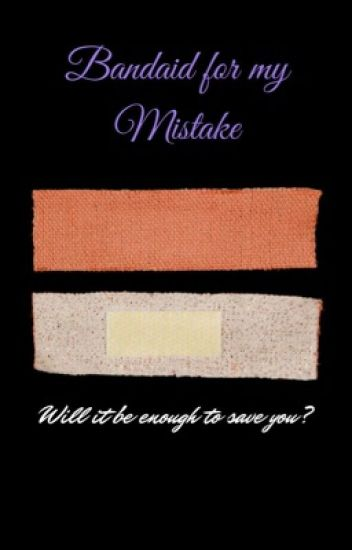 Bandaid for my Mistake {BOOK 3}