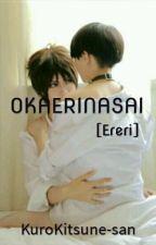 【OKAERINASAI [Ereri]】 by KuroKitsune-san