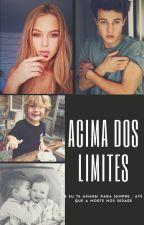 Acima Dos Limites ! by EduardaSoares2015
