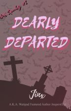 DEARLY DEPARTED (Get Spooky #2) by jeepersgigi