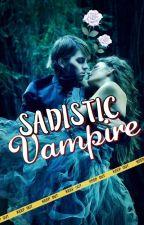 Sadistic Vampire. by NancyHope97