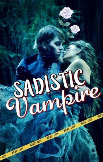 Sadistic Vampire.