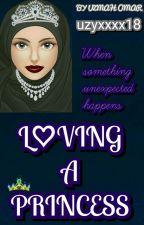 Loving a Princess by uzyxxxx18