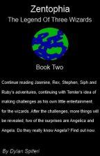 Zentophia: The Legend Of Three Wizards - Book 2 by Djs428x