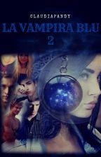LA VAMPIRA BLU 2 by ClaudiaPandy