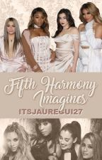Fifth Harmony Imagines by ItsJauregui27