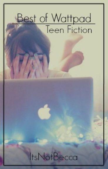 Best of Wattpad {Teen Fiction}