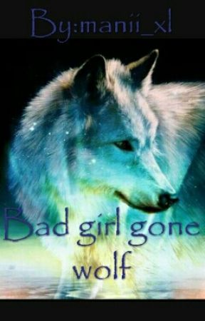 Bad girl gone Wolf by magicalmythical_mani