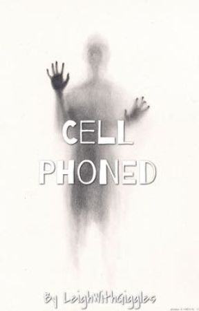 Cell Phoned - Book 1 by LeighWithGiggles