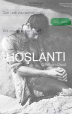 HOŞLANTI by RebornDead