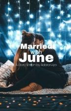 Married with June; Junhoe+ by Adora-Hyo