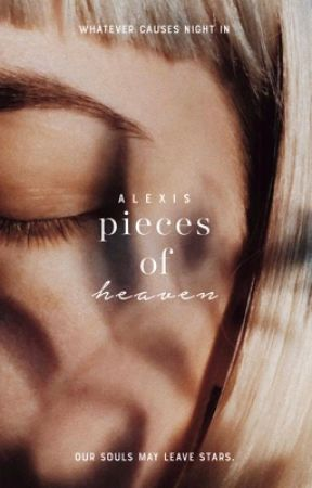 Pieces Of Heaven by allwesinners