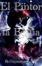 El Pintor y la bestia (Fallacyxencre) by Napstablook-WP