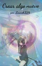 Crear algo nuevo (Sesshomaru y tu) by Launch329