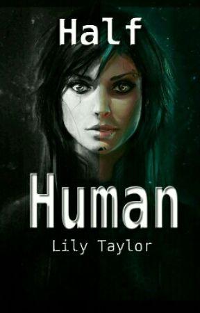 Half-Human by BooksAreLife50