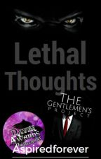 Lethal Thoughts - Completed (Wattys2017) by Aspiredforever