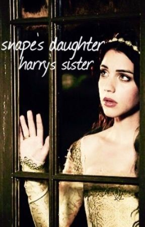 snape's daughter, harry's sister by alaskagracie