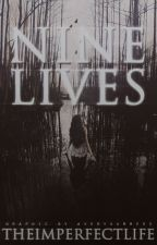 Nine Lives by TheImperfectLife