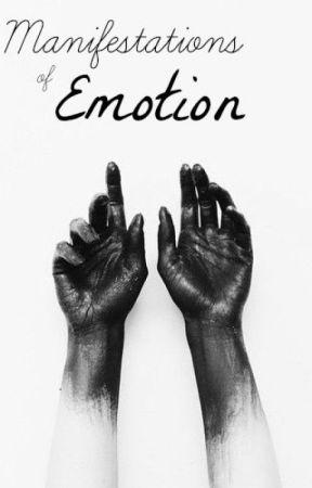 Manifestations of Emotion by Presley_Nicole__