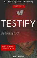 Testify [S4s.] by Skullheaddd