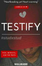 Testify [S4s.] by Skullheaddd