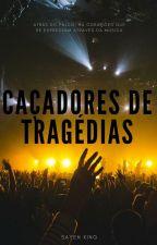Caçadores De Tragédias by SayenKing