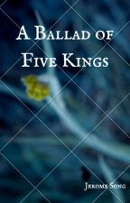 A Ballad of Five Kings by NinjaTurkey