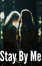 Stay By Me by cualquiera0610