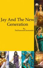 Jay And The New Generation: book 1 by TheDiamondCharmander
