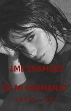 ¿ Me Enamore De Mi Hermana?( Camila Cabello y tu GiP)   by Marshmello_123