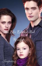 My life: Edward and Reneesmee ||Discontinued|| by twipotter