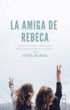 La Amiga De Rebeca. » J.C. by Ximenaarroyo26