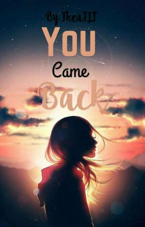 You Came Back by TheaTLT